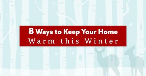 8 Ways to keep Your Home Warm – header