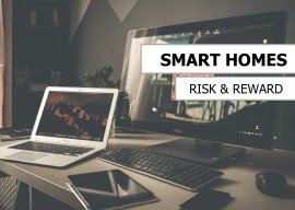 Smart Homes – Risk & Reward